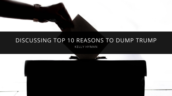 Attorney Kelly Hyman Discusses Top 10 Reasons to Dump Trump