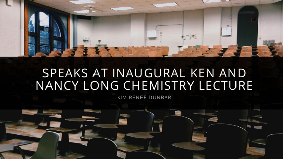 Kim Renee Dunbar Speaks at Inaugural Ken and Nancy Long Chemistry Lecture
