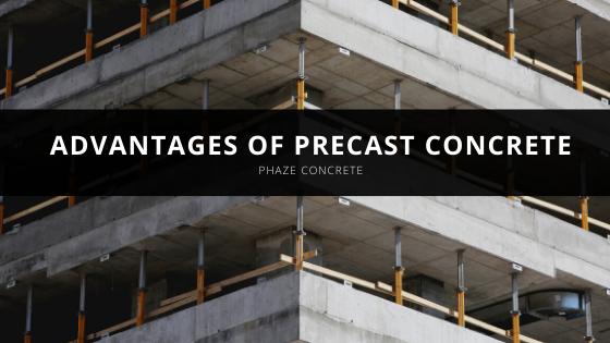 Phaze Concrete Lists Advantages of Precast Concrete