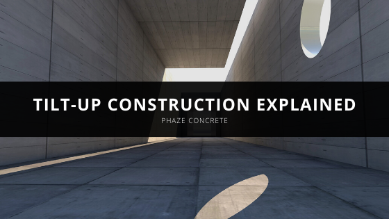 Tilt-Up Construction Explained by Phaze Concrete