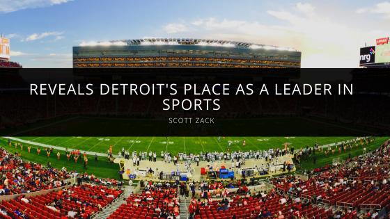 Scott Zack reveals Detroit's place as a leader in sports