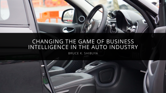 How Bruce K. Shibuya Is Changing The Game Of Business Intelligence In The Auto Industry