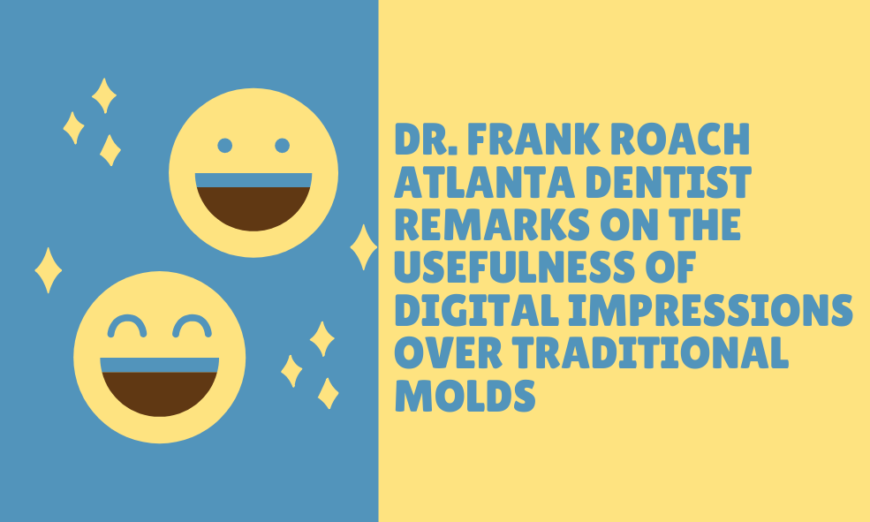 Dr Frank Roach Atlanta Dentist Remarks on the Usefulness