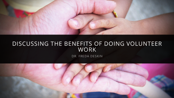 Dr. Freda Deskin Discusses the Benefits of Doing Volunteer Work