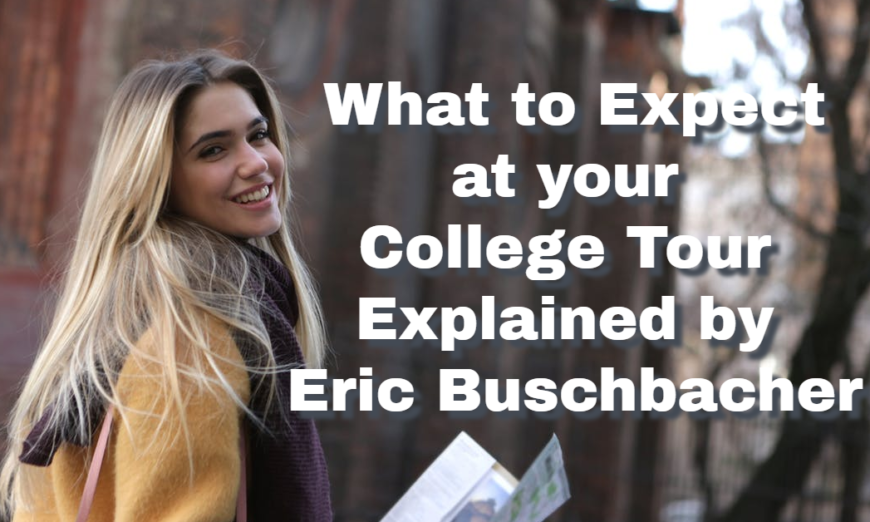 Eric Buschbacher What to Expect College Tour