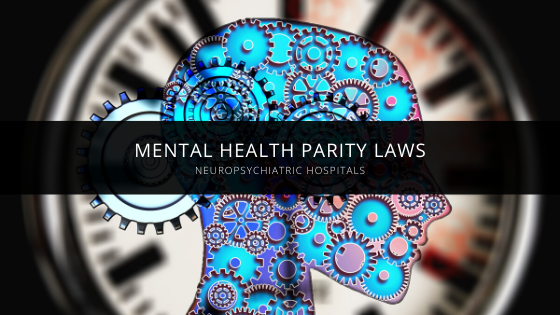 NeuroPsychiatric Hospital's Dr. Cameron Gilbert of Indiana Discusses Mental Health Parity Laws
