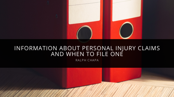 Ralph Chapa Provides Information About Personal Injury Claims and When to File One